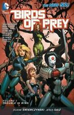 BIRDS OF PREY VOL 1: TROUBLE IN MIND~ DC COMICS TPB BRAND NEW