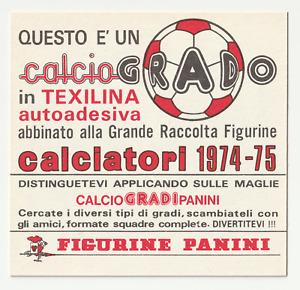 FUORI RACCOLTA CALCIOGRADO GRADO TEXILINA CALCIATORI PANINI 1974-75 EDICOLA