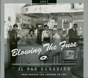 Various - Blowing The Fuse - 1957 - R&B Classics That Rocked The Jukebox (CD)...