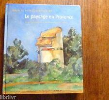 Catalogue expo musée Montréal SOUS LE SOLEIL EXACTEMENT LE PAYSAGE EN PROVENCE
