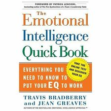 The Emotional Intelligence Quick Book: Everything You Need to Know to Put You...