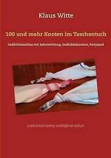 100 Und Mehr Knoten Im Taschentuch by Klaus Witte (Paperback / softback, 2016)