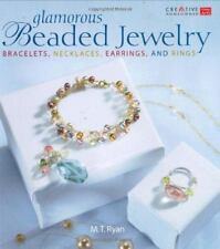 Glamorous Beaded Jewelry: Bracelets,  Necklaces, Earrings, and Rings, M. T. Ryan