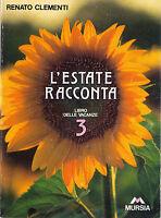L'estate racconta. Per la Scuola elementare: 3 - Renato Clementi - Libro nuovo!