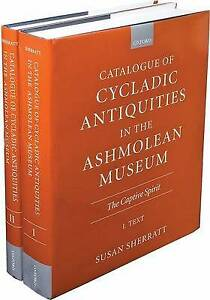 Catalogue of Cycladic Antiquities in the Ashmolean Museum: The Captive Spirit ..