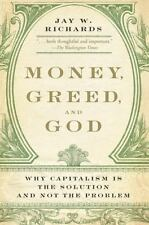 Money, Greed, and God: Why Capitalism Is the Solution and Not the Problem (Paper