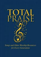 Total Praise : Songs and Other Worship Resources for Every Generation, Hardco...
