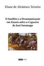 O Insólito e a Desumanização Em Ensaio Sobre a Cegueira de José Saramago by...