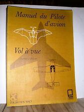 Manuel Du Pilote D'Avion. Vol A Vue. 3e Edition. Aviation