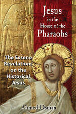 Jesus in the House of the Pharaohs: The Essene Revelations on the Historical Jes