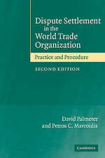 Dispute Settlement in the World Trade Organization: Practice and Procedure by P