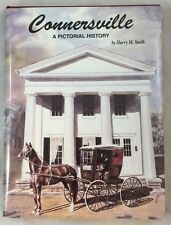 Connersville, Indiana: A Pictorial History by Harry M Smith HBDJ
