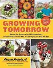 Growing Tomorrow: A Farm-to-Table Journey in Photos and Recipes: Behind the Scen