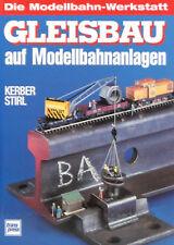 Die Modellbahn-Werkstatt - Gleisbau auf Modellbahnanlagen