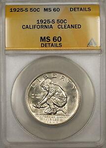 1925-S California Commem Silver Half 50c ANACS MS-60 Details Clnd (Better Coin)