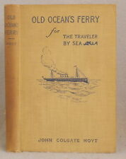ANTIQUE OLD OCEAN'S FERRY FOR THE TRAVELER BY SEA John Colgate Hoyt FIRST ED.