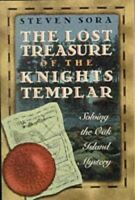 Lost Treasure of the Knights Templar: Solving the ... by Sora, Steven 0892817100