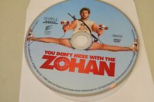 You Don't Mess With The Zohan (DVD, 2008, Unrated Single Disc Version)Disc Only