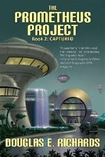 The Prometheus Project: Captured Vol. 2 by Douglas E. Richards (2010, Paperback)