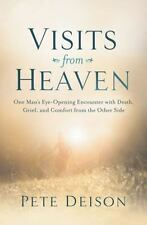 Visits from Heaven : One Man's Eye-Opening Encounter with Death, Grief, and Com…