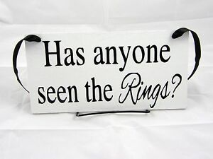 Has Anyone Seen The Rings? Ring Bearer Wedding Sign