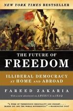 The Future of Freedom : Illiberal Democracy at Home and Abroad by Fareed Zakari…