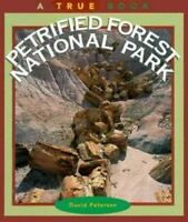 Petrified Forest National Park [A True Book: National Parks: Previous Editions]
