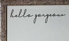 hello gorgeous Mirror Decal Sticker Inspirational Quote Vinyl Wall Door Decal
