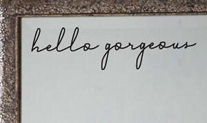 hello gorgeous Mirror Decal Sticker Inspirational Quote Vinyl Wall Door Decal