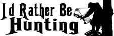 Id rather be hunting auto window decal