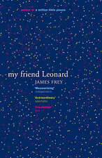 My Friend Leonard by James Frey (Paperback, 2006)