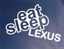 Car Sticker EAT SLEEP LEXUS Funny Novelty Window Bumper Boot Door Laptop Decal