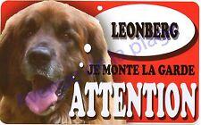Plaque aluminium Attention au chien - Je monte la garde - Leonberg - NEUF