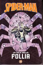 Spider-Man Uomo Ragno - Le storie indimenticabili 23 - La tela della follia