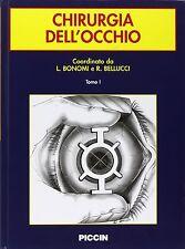 L. Bonomi – Chirurgia dell'occhio. Tomo 1 e 2 – Piccin – 2003
