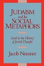 Judaism and its Social Metaphors: Israel in the History of Jewish Thought, , Neu