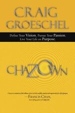 Chazown: Define Your Vision. Pursue Your Passion. Live Your Life on Purpose. by