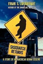 Sasquatch Returns : A Story of an American Indian Legend by Frank LaFountaine.
