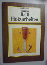 Heimwerker 1x1 Holzarbeiten  Fachbuch M.Pause u. W. Prüfert Tischler Schreiner .