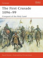 First Crusade 1096-1099 : Conquest of the Holy Land, Paperback by Nicolle, Da...