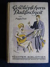 Magda Trott   Goldköpfchens Backfischzeit    Leipziger Graphische Werke