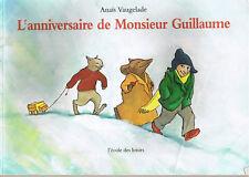 L'Anniversaire de Monsieur Guillaume VAUGELADE école Des Loisirs gd album souple