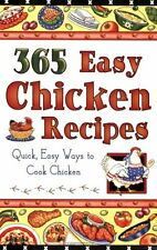 365 Easy Chicken Recipes: Quick, Easy Way to Cook