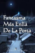 Fantasma Mes Enlla de la Porta : Ghost Beyond the Gate (Catalan Edition) by...