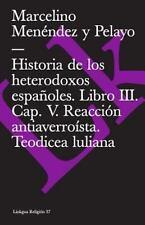 Historia de Los Heterodoxos Españoles. Libro III. Cap. V. Reacción...