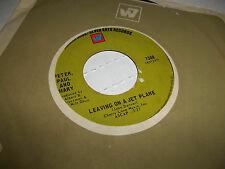 PETER, PAUL AND MARY 45 THE HOUSE SONG LEAVING ON A JET PLANE ORIGINAL VG+