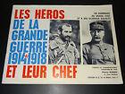 LES HÉROS DE LA GRANDE GUERRE 1914-1918 ET LEUR CHEF