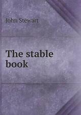 The stable book by Stewart, John  New 9785518605022 Fast Free Shipping,,