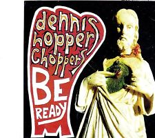 (EI136) Dennis Hopper Choppers, Be Ready - 2011 DJ CD