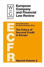 The Future of Secured Credit in Europe (European Company and Financial Law Revie